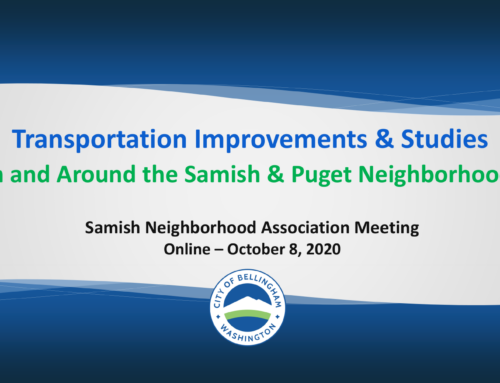Transportation Improvements & Studies In and Around the Samish & Puget Neighborhoods